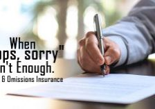 When _Oops, sorry_ Isn't Enough. Errors & Omissions Insurance